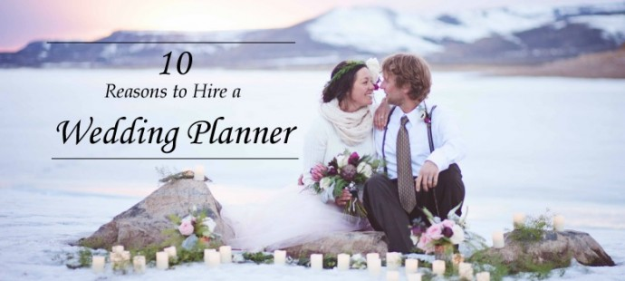 10 Reasons To Hire a Wedding Planner
